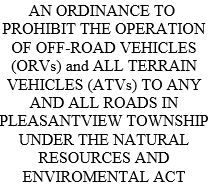 Click here for allowed roads for ORVs and ATVs in Pleasantview Township!